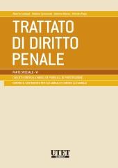 Trattato di diritto penale - Parte speciale Vol. VI: Delitti contro la moralità pubblica, di prostituzione, contro il sentimento per gli animali e contro la famiglia