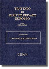Trattato di diritto privato europeo. Vol. III - L'attività e il contratto