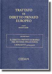 Trattato di diritto privato europeo. Vol. I - Il diritto privato europeo nel sistema delle fonti. I soggetti (prima parte)