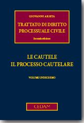 Trattato di diritto processuale civilec - Vol. XI: Le cautele. Il processo cautelare