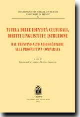 Tutela delle identita' culturali,diritti linguistici e istruzione.Dal Trentino Alto Adige/Sudtirol alla prospettiva comparata
