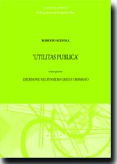 Utilitas publica - Tomo I: Emersione nel pensiero greco e romano