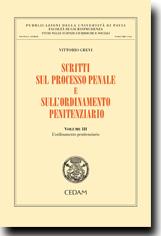 VITTORIO GREVI Scritti sul processo penale e sull'ordinamento penitenziario. Vol. III