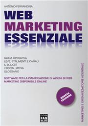 Web marketing essenziale. Con software per la pianificazione di azioni di Web marketing
