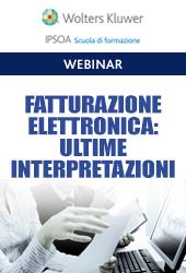 Webinar Fatturazione elettronica: ultime interpretazioni