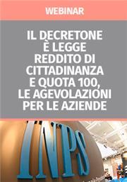 Webinar - Il Decretone è Legge: Reddito di Cittadinanza e Quota 100, le Agevolazioni per le aziende