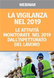 Webinar - La vigilanza nel 2019 - Le attività monitorate nel 2019 dall'Ispettorato del Lavoro