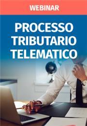 Webinar - Processo tributario telematico