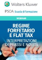 Webinar - Regime forfetario e flax tax - Interpretazioni di prassi e novità