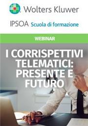 Webinar live - I corrispettivi telematici: presente e futuro