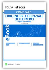 eBook - Come Fare...Origine Preferenziale delle Merci (Regole e Procedure)