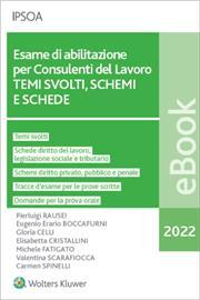 eBook -   Esame di abilitazione per consulenti del lavoro - schemi e schede. ordinamento professionale e deontologia