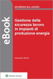 Gestione della sicurezza lavoro in impianti di produzione energia - eBook
