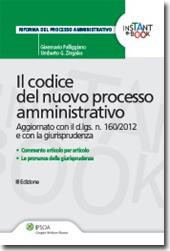 eBook - Il codice del nuovo processo amministrativo - Aggiornato con il d.lgs. n. 160/2012 e con la giurisprudenza