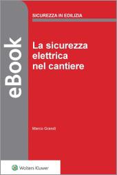 La sicurezza elettrica nel cantiere - eBook