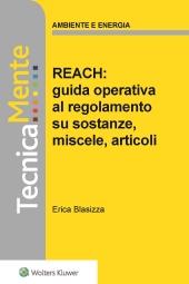 eBook - Reach : Guida Operativa al Regolamento su Sostanze, Miscele, Articoli